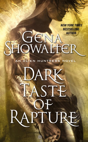 Dark Taste of Rapture (Alien Huntress, #6)