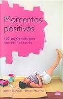 Momentos Positivos/ Positive Moments: 100 Sugerencias Para Combatir El Estres (Terapias Naturales)
