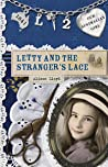 Letty and the Stranger's Lace  (Our Australian Girl - Letty, #2)