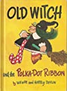 Old Witch and the Polka-Dot Ribbon ebook review