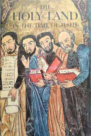 The Holy Land in the Time of Jesus Norman Kotker, Frederick Clifton Grant, Horizon Magazine