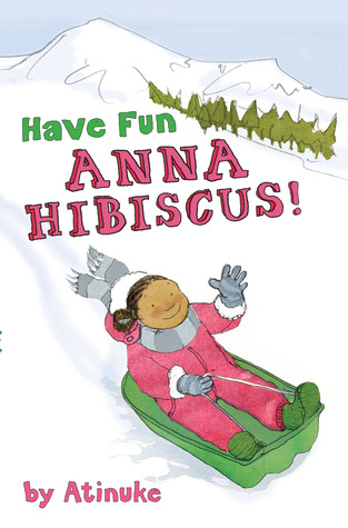 Have Fun, Anna Hibiscus! (Anna Hibiscus, #4)