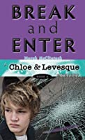 Break and Enter(Chloe & Levesque, #5)
