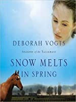 Snow Melts in Spring: Seasons of the Tallgrass Series, Book 1