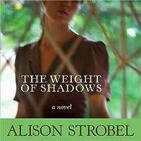 Weight of Shadows: A Novel