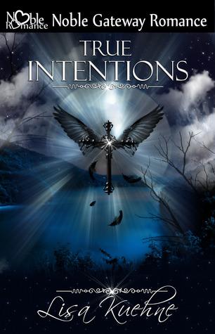 True Intentions (Book #1 of True Intention Series)