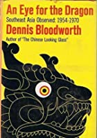 An Eye For The Dragon- Southeast Asia Observed:  1954-1970