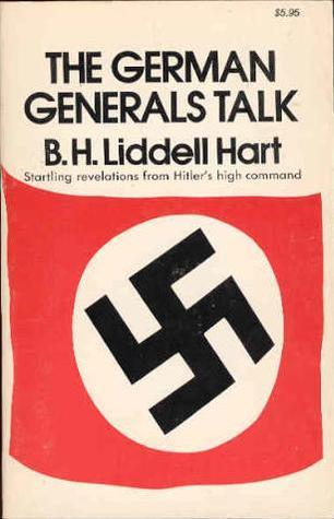 The German Generals Talk by B.H. Liddell Hart
