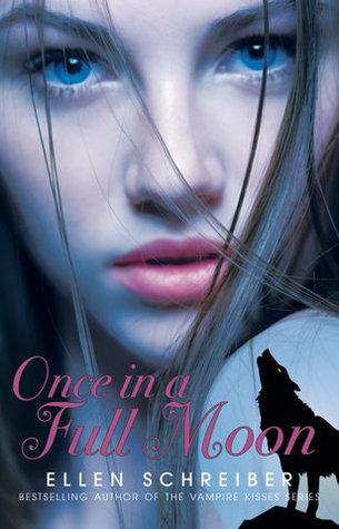 Read Once In A Full Moon Full Moon 1 By Ellen Schreiber