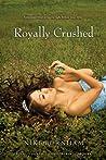 Royally Crushed (Royally Jacked, #1-3)