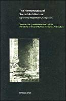 The Hermeneutics of Sacred Architecture: Experience, Interpretation, Comparison, Volume 1, Monumental Occasions: Reflections on the Eventfulness of Religious Architecture
