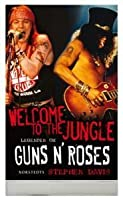 Welcome to the Jungle : legenden om Guns N' Roses
