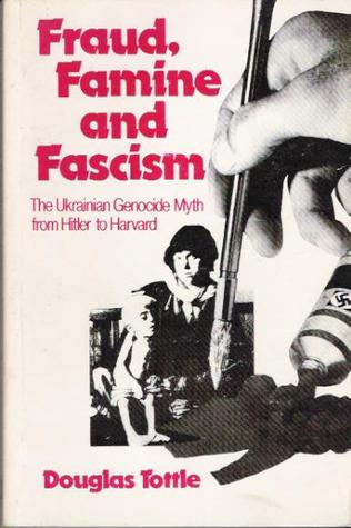 Fraud, Famine and Fascism by Douglas Tottle