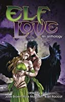 Elf Love: An Anthology