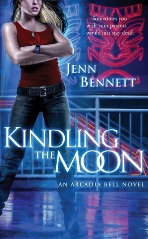 Kindling the Moon (Arcadia Bell, #1)