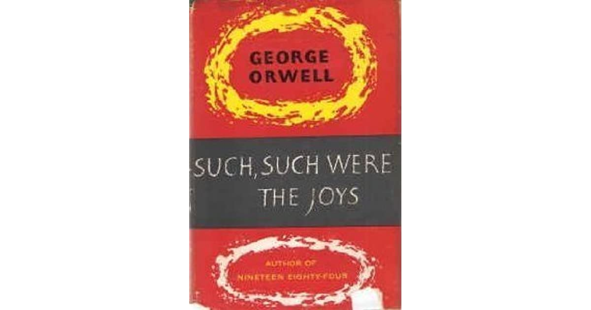 the theme of alienation in george orwells such such were the joys George orwell essays in his essay entitled 'such, such were the joys' george orwell describes his such, such were the joys: alienation and.