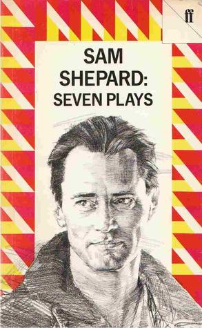 Seven Plays By Sam Shepard
