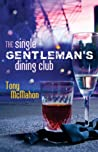 The Single Gentleman's Dining Club by Tony    McMahon