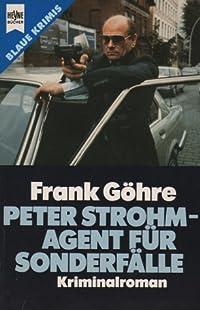 Peter Strohm, Agent für Sonderfälle