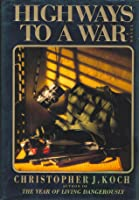 Highways to a War: 2a Novel