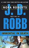 Immortal in Death (In Death, #3)