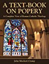 A Text-Book of Popery
