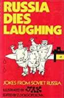 Russia Dies Laughing: Jokes from Soviet Russia