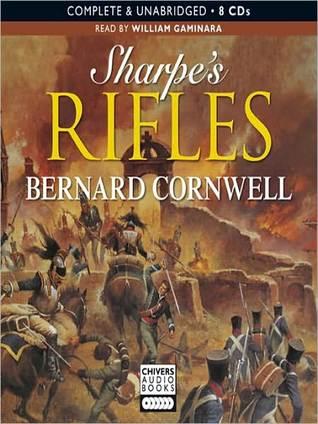 Sharpe's Rifles (Sharpe Series #6) Bernard Cornwell, William Gaminara