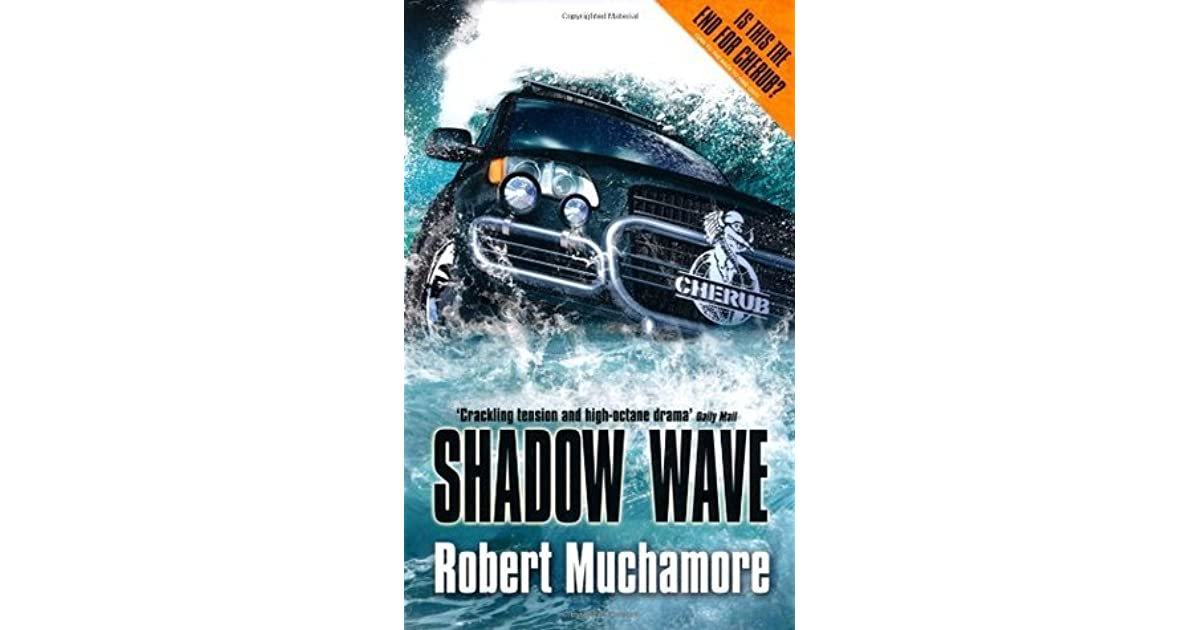Shadow Wave (Cherub 12) by Robert Muchamore