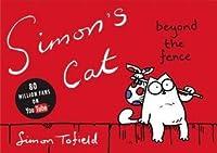 Simon's Cat: Beyond the Fence (Simon's Cat #2)