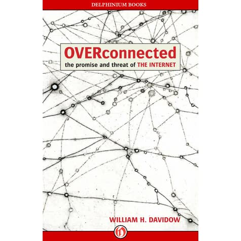 Overconnected: The Promise and Threat of the Internet by ...