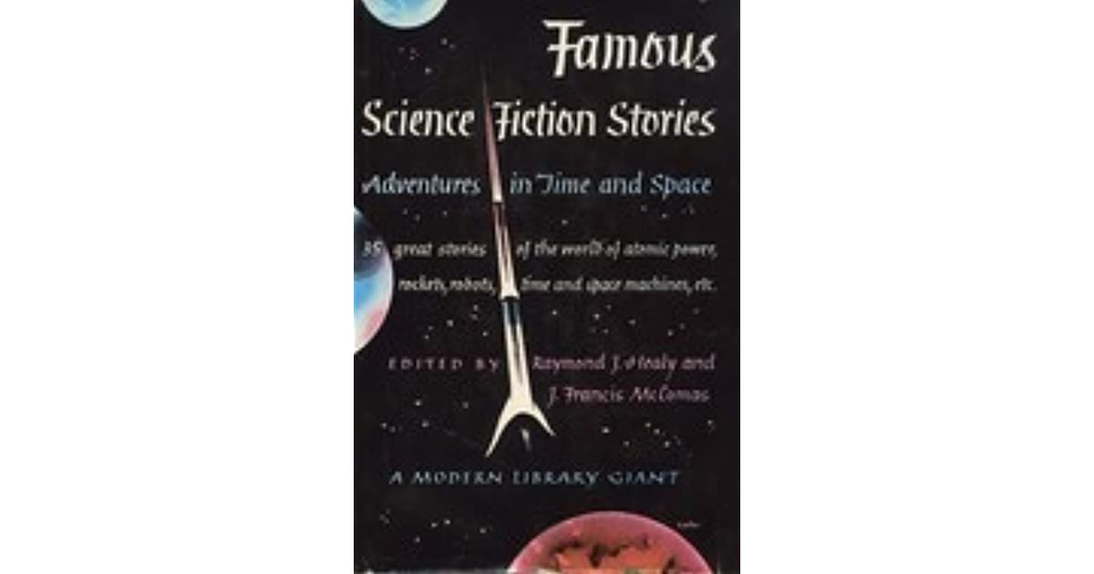 famous science fiction stories adventures in time and space by  famous science fiction stories adventures in time and space by raymond j  healy