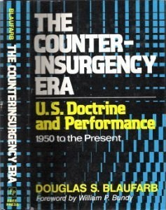 The Counterinsurgency Era: U.S. Doctrine and Performance, 1950 to the Present