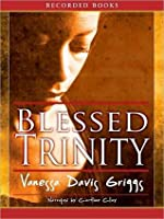 Blessed Trinity: Blessed Trinity Series, Book 1
