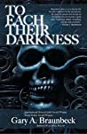 Download ebook To Each Their Darkness by Gary A. Braunbeck
