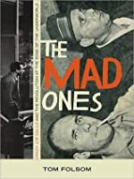 Mad Ones: Crazy Joey Gallo and the Revolution at the Edge of the Underworld: Crazy Joey Gallo and the Revolution at the Edge of the Underworld