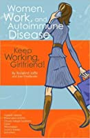 Women, Work, and Autoimmune Disease: Keep Working, Girlfriend!