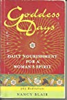 Goddess Days: Daily Nourishment for a Woman's Spirit