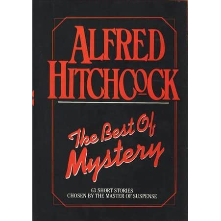 The Best Of Mystery 63 Short Stories Chosen By The Master Of
