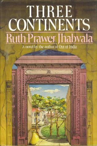Three Continents by Ruth Prawer Jhabvala