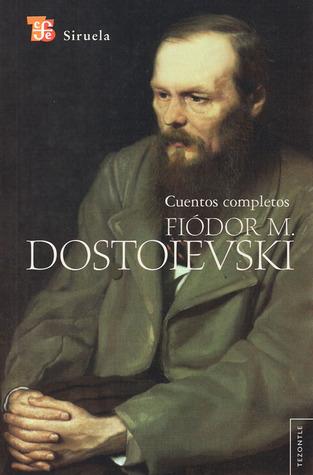 Cuentos completos – Fiódor M. Dostoievski