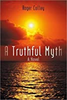 A Truthful Myth