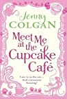 Meet Me at the Cupcake Café (Cupcake Café, #1)