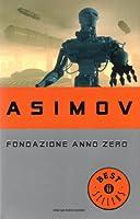 Fondazione Anno Zero (Il ciclo delle Fondazioni #0.2)