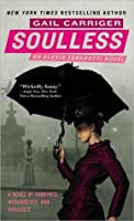 Soulless (Parasol Protectorate, #1)