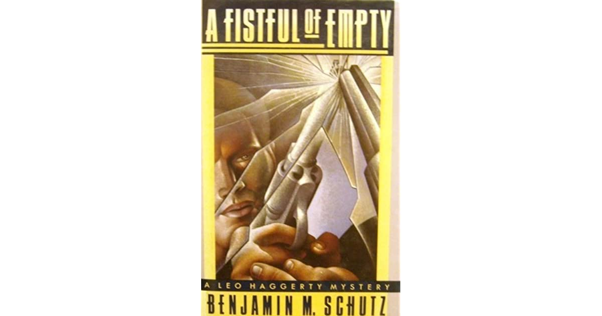 A Fistful Of Empty By Benjamin M Schutz