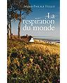 La respiration du monde by Marie-Pascale Huglo