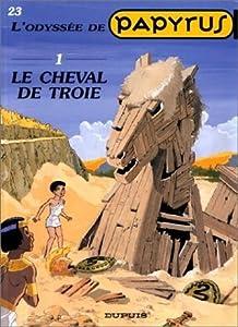 Le Cheval de Troie (Papyrus, # 23, L'Odyssée de Papyrus 1)