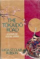 The Tokaido Road: A Novel of Feudal Japan