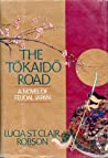 The Tokaido Road by Lucia St. Clair Robson